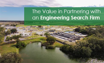 The Value of Partnering with an Engineering Search Firm